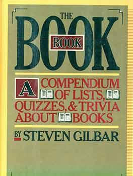 The Book Book: A Compendium of Lists, Quizzes, & Trivia about Books. First edition.
