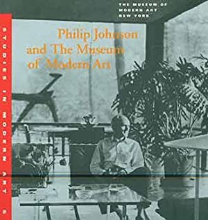 Philip Johnson and the Museum of Modern Art. Studies in Modern Art 6.