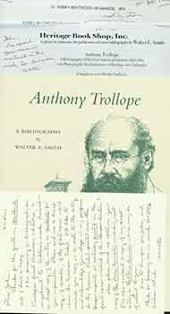 Anthony Trollope: A Bibliography of His First American Editions, 1858-1884, with Photographic Rep...