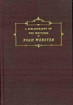 A Bibliography of the Writings of Noah Webster.