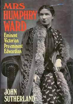 Mrs Humphry Ward: Eminent Victorian, Pre-eminent Edwardian.