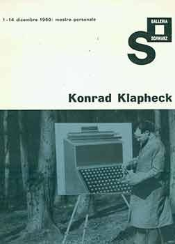 Konrad Klapheck: 1-14 Dicembre: Mostra Personale. Scarce.: Klapheck, Konrad; Pierre,