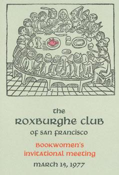 Roxburghe Club of San Francisco, Bookwoman's Invitational Meeting, March 15, 1977.