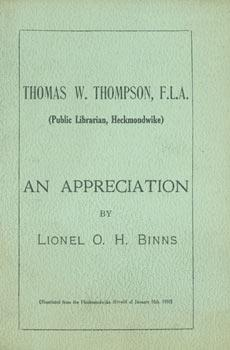 Thomas W. Thompson, FLA. (Public Librarian, Heckmondwike). An Appreciation By Lionel O. H. Binns....