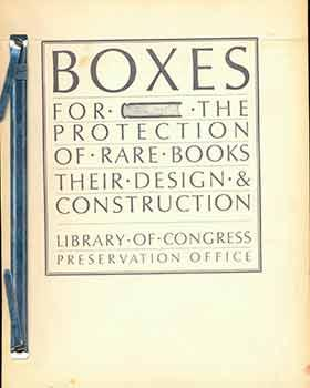 Boxes for the Protection of Rare Books: Their Design and Construction.