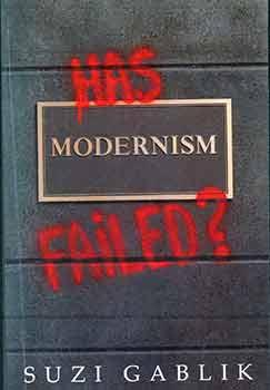 Has Modernism Failed? (Signed by Peter Selz).