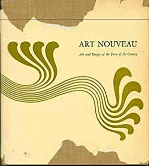 Art Nouveau Art and Design at the Turn of the Century. (Signed by author Peter Selz).