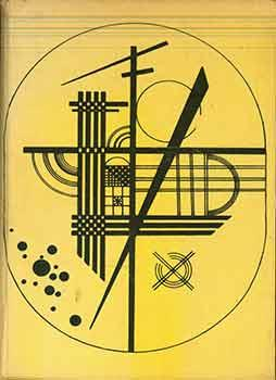 Wassily Kandinsky: Life and Work. (Signed by Peter Selz).