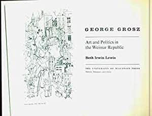 George Grosz. Art and Politics in the Weimar Republic. (Signed by Peter Selz).
