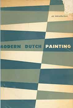 An Introduction to Modern Dutch Paintings. [First edition].