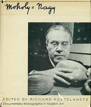 Moholy-Nagy. (Signed by Peter Selz). (First edition).
