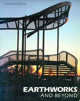 Earthworks and Beyond: Contemporary Art in the Landscape. (Signed by Peter Selz).
