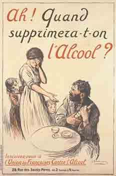 Ah! Quand Supprimera-t-on l'Alcool  [Oh! When will they Get Rid of Alcohol ]. First edition.