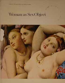 Woman as Sex Object: Studies in Erotic: Hess, Thomas B.;