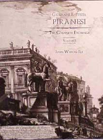 Giovanni Battista Piranesi: The Complete Etchings.: Wilton-Ely, John.