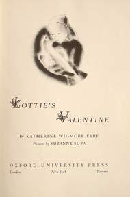 Lottie's Valentine.: Eyre, Katherine.