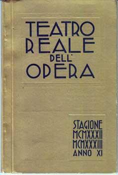 Teatro Reale dell'Opera. Stagione MCMXXXII, MCMXXXIII, Anno XI.: Teatro Reale dell'Opera.