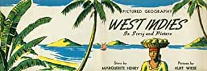 West Indies in Story and Pictures (dust jacket only).: Henry, Marguerite and Kurt Wiese.