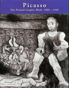 Picasso: The Printed Graphic Work, Vol. II, 1966-1969.: Bloch, Georges and The Picasso Project.