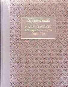 Mary Cassatt. A Catalogue Raisonné of the Graphic Work. Deluxe Edition.: Breeskin, Adelyn ...