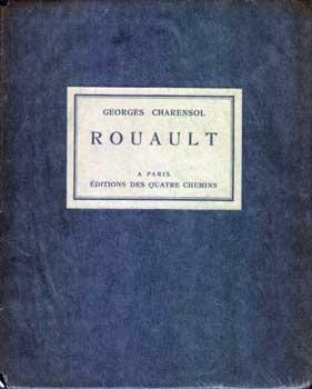 Georges Rouault: L'homme et l'oeuvre. (Deluxe edition: Charensol, Georges.