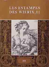 Wierix. Prints. Les Estampes des Wierix.: Mauquoy-Hendrickx, Marie.