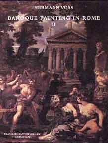 Baroque Painting in Rome, 1620-1790. Vol. 2: Voss, Herman.