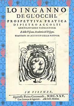 Lo Inganno de Gl'occhi Prospettiva Practica = [Practical Perspective].: Accolti, Pietro.