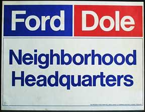 Ford, Dole, Neighborhood Headquarters.