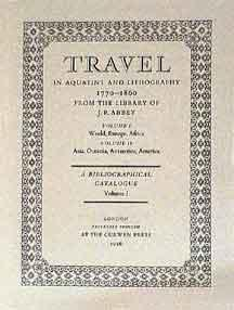 Travel in Aquatint and Lithography, 1770- 1860: A Bibliographical Catalogue.: Abbey, J. R.