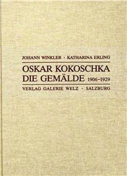 Oskar Kokoschka: Die Gemälde, 1906-1929.: Winkler, Johann and