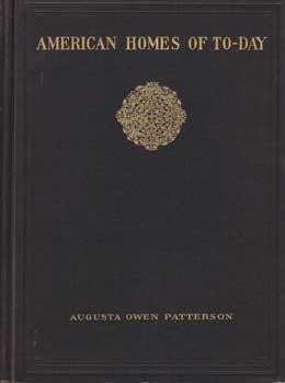 American Homes of To-Day.: Patterson, Augusta Owen.