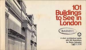 101 Buildings to See in London: A Short Architectural Guide with 200 Illustrations.: Salvadori, ...