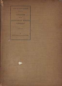 Catalogue of the Historical Library of Andrew Dickson White, Vol. II: The French Revolution.
