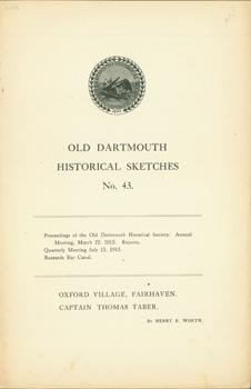 Old Dartmouth Historical Sketches, No. 43.: Old Dartmouth Historical Society (New Bedford, Mass.).