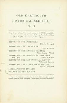 Old Dartmouth Historical Sketches, No. 5.: Old Dartmouth Historical Society (New Bedford, Mass.).