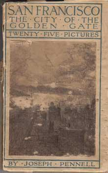 San Francisco: The City of the Golden Gate. Being Twenty-Five Reproductions in Photo-Gravure from...