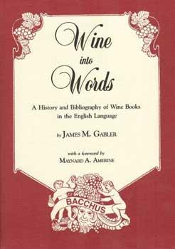 Wine into Words: A History and Bibliography of Wine Books in the English Language.