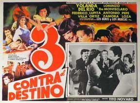 Tres contra el destino [movie poster]. (Cartel de la película).: Dirección: Tito Novaro. Con...