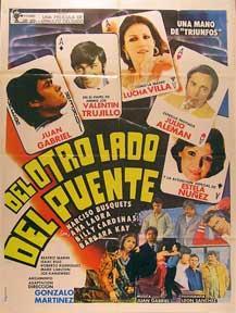 Del otro lado del puente [movie poster]. (Cartel de la película).: Dirección: Gonzalo ...