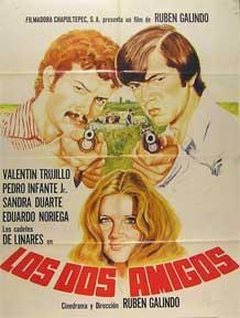 Los Dos Amigos [movie poster]. (Cartel de la película).: Dirección: Ruben Galindo. Con ...