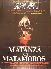 Matanza en Matamoros [movie poster]. (Cartel de la película).: Dirección: Jose Luis Urquieta...