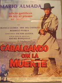 Cabalgando con la muerte [movie poster]. (Cartel de la película).: Dirección: Alfredo Gurrola. Con ...