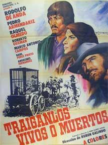 Traiganlos vivos o muertos [movie poster]. (Cartel de la película).: Dirección: Ruben ...