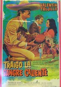 Traigo la sangre caliente [movie poster]. (Cartel de la película).: Dirección: Gilberto ...