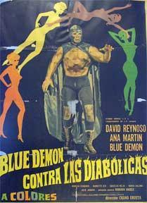 Blue Demon contra las diabolicas [movie poster]. (Cartel de la película).: Dirección: Chano ...