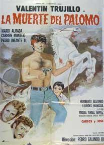 Muerte del Palomo, La [movie poster]. (Cartel de la película).: Dirección: Pedro Galindo III...