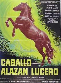 Caballo alazan lucero [movie poster]. (Cartel de la película).: Direcci�n: Jaime Fernandez. ...