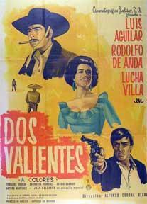 Dos valientes [movie poster]. (Cartel de la película).: Dirección: Alfonso Corona Blake. Con...
