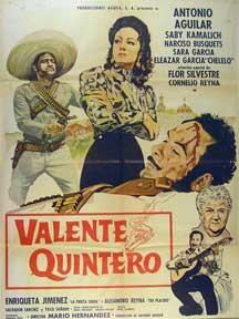 Valente Quintero [movie poster]. (Cartel de la película).: Dirección: Mario Hernandez. Con ...